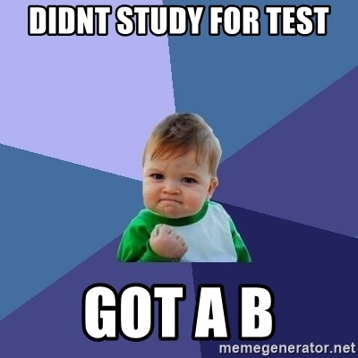 Success Kid - didnt study for test got a b