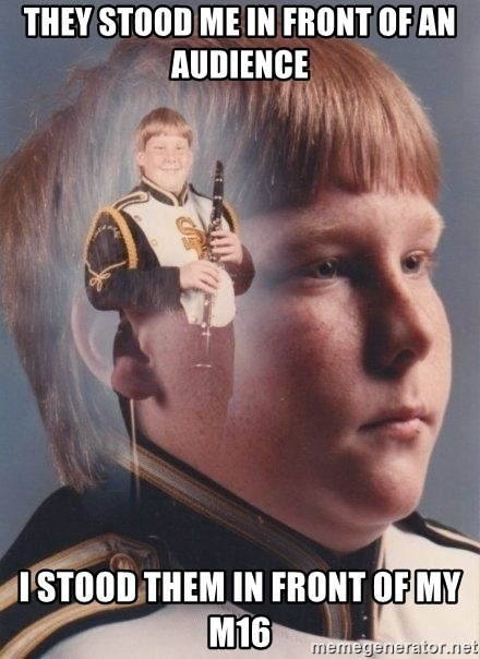 PTSD Clarinet Boy - they stood me in front of an audience i stood them in front of my M16