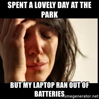 First World Problems - spent a lovely day at the park but my laptop ran out of batteries