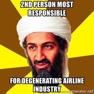 Osama - 2nd person most responsible for degenerating airline industry