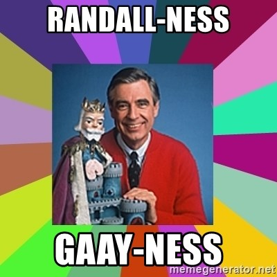 mr rogers  - Randall-ness Gaay-ness