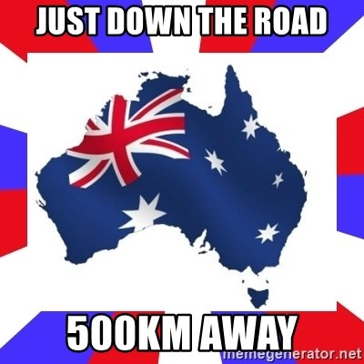 australia - just down the road 500km away