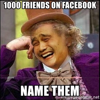 yaowonkaxd - 1000 friends on facebook name them