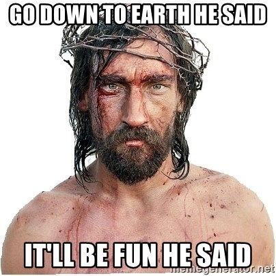 Masturbation Jesus - Go Down to earth he said it'll be fun he said