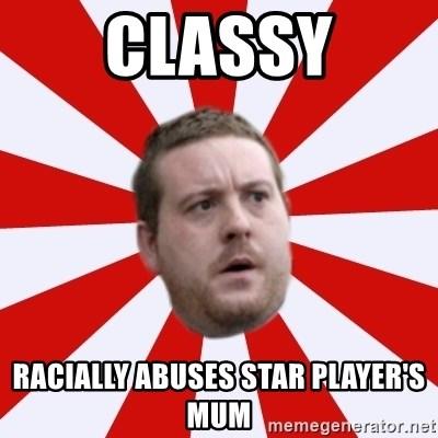 Mackem Logic - Classy racially abuses star player's mum