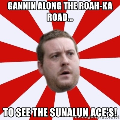 Mackem Logic - gannin along the roah-ka road... to see the sunalun ace's!