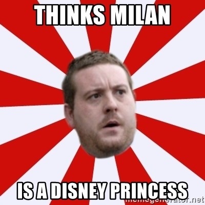 Mackem Logic - thinks milan is a disney princess