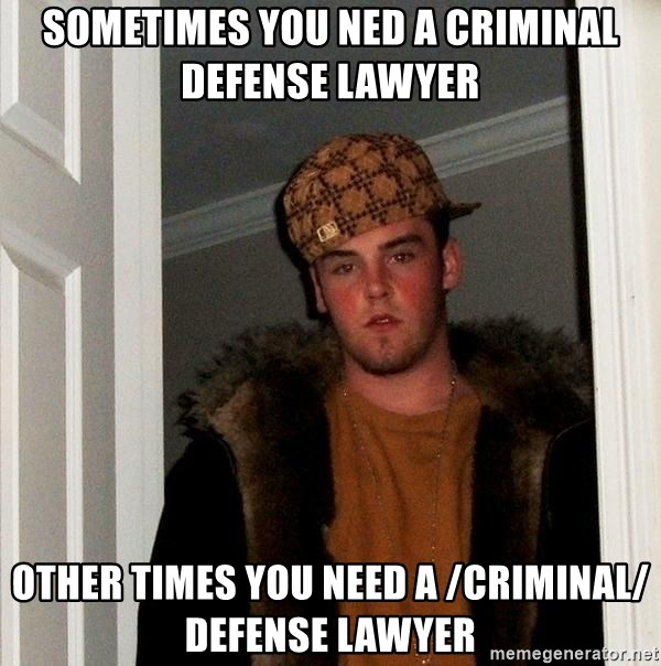 Sometimes You Ned A Criminal Defense Lawyer Other Times You Need A