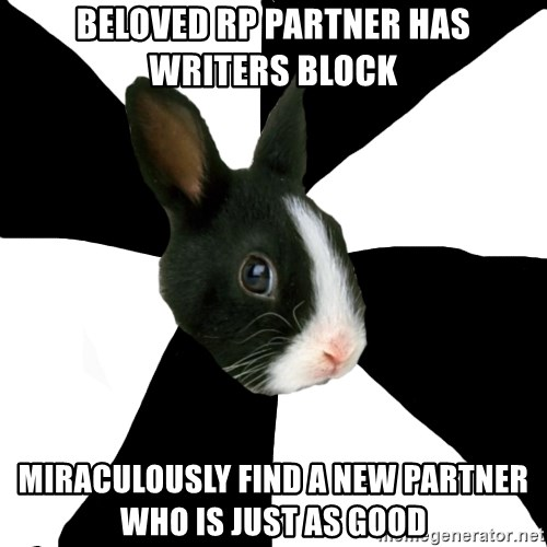 Roleplaying Rabbit - beloved rp partner has writers block miraculously find a new partner who is just as good