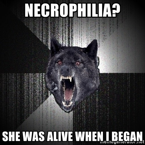Insanity Wolf - Necrophilia? She was alive when I began