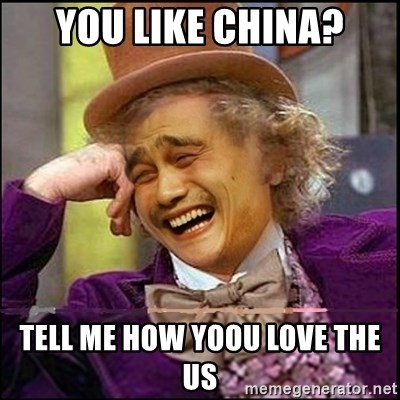 yaowonkaxd - You like China? Tell me how yoou love the us