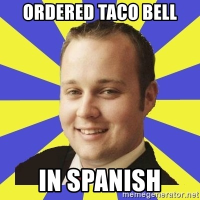 Smuggar - ordered taco bell in spanish