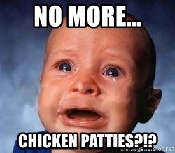 Very Sad Kid - no more... chicken patties?!?