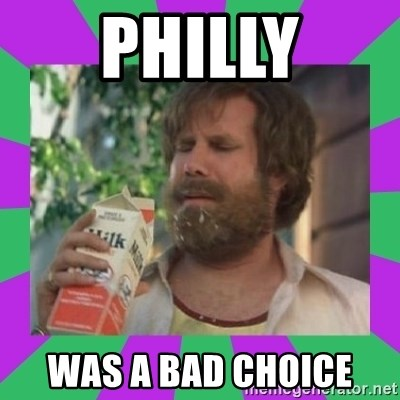 ron burgundy milk  - Philly Was a bad choice