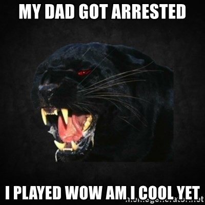 Roleplay Panther - my dad got arrested i played wow am i cool yet