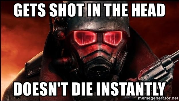 Fallout  - Gets shot in the head doesn't die instantly