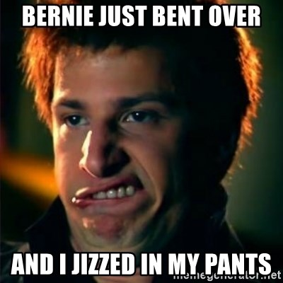 Jizzt in my pants - Bernie just bent over and i jizzed in my pants