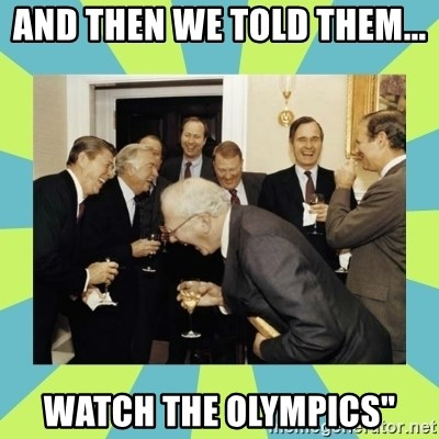 reagan white house laughing - and then we told them...  watch the olympics""