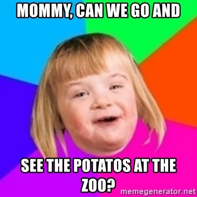 I can count to potato - Mommy, can we go and see the potatos at the zoo?
