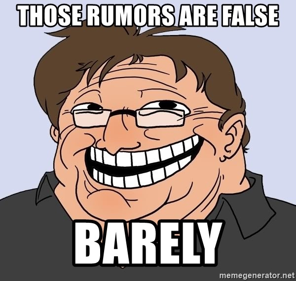 Gabe Newell trollface - THOSE rumors are false barely