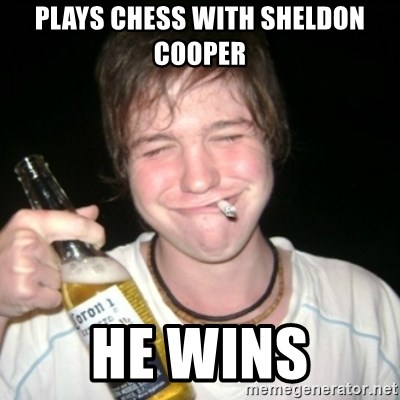 Good luck drunk - plays chess with sheldon cooper he wins