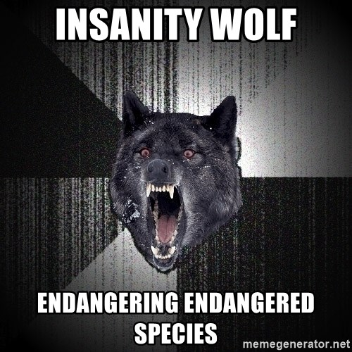 Insanity Wolf - INSANITY WOLF ENDANGERING ENDANGERED SPECIES