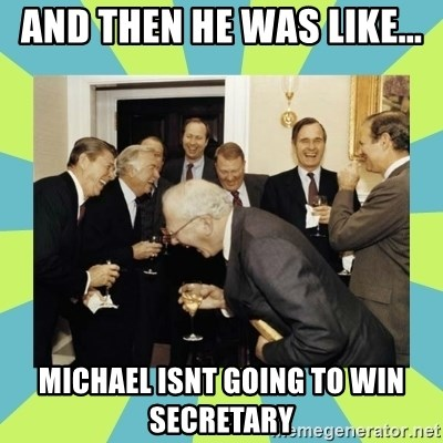reagan white house laughing - and then he was like... michael isnt going to win secretary
