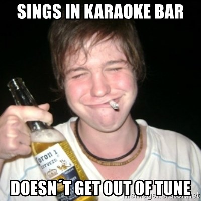 Good luck drunk - sings in karaoke bar doesn´t get out of tune