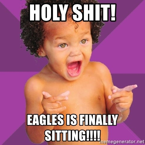 Baby $wag - holy shit! eagles is finally sitting!!!!