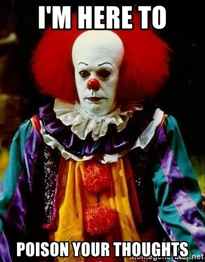 it clown stephen king - i'm here to poison your thoughts