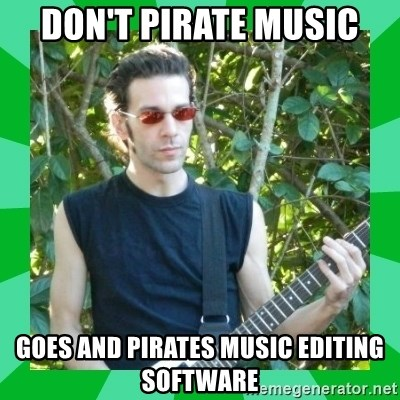 Don't pirate music goes and pirates music editing software - Pasty