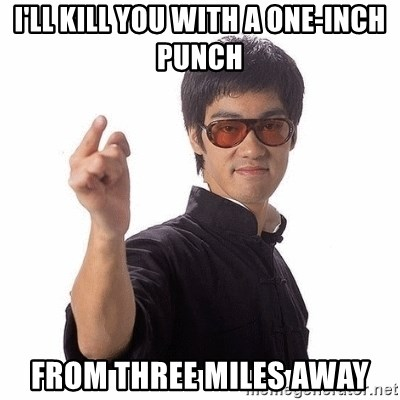 Bruce Lee - I'll kill you with a one-inch punch from three miles away