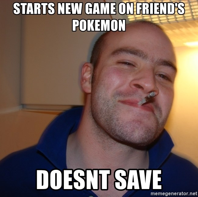 Good Guy Greg - Starts New Game on friend's Pokemon doesnt save