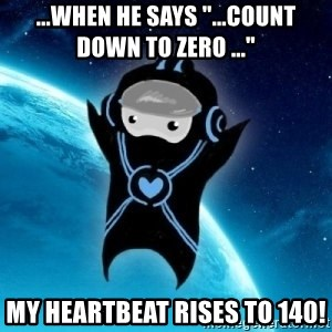 """Typical Trance Listener - ...WHEN he says """"...COUNT DOWN TO zero ..."""" my heartbeat rises to 140!"""