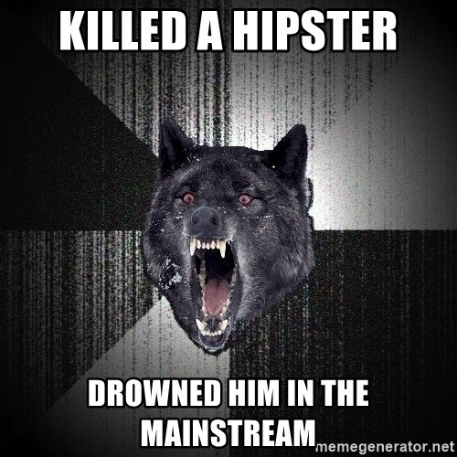 Insanity Wolf - Killed a hipster Drowned him in the mainstream