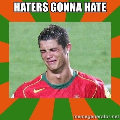 cristianoronaldo - Haters gonna hate
