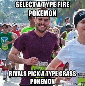 Ridiculously photogenic guy (Zeddie) - select a type fire pokemon rivals pick a type grass pokemon