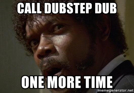 Angry Samuel L Jackson - call dubstep dub one more time