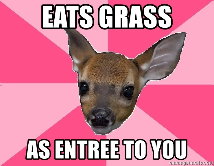 Unnecessary Violence Deer - eats grass as entree to you