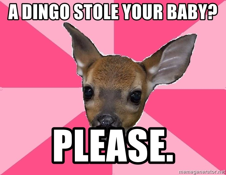 Unnecessary Violence Deer - A dingo stole your baby? please.