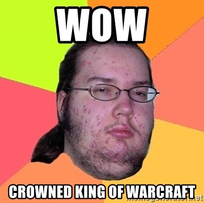 Butthurt Dweller - wow crowned king of warcraft