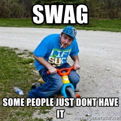 Thug Life on a Trike - Swag Some people just dont have it