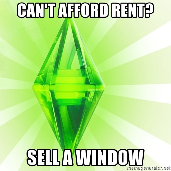 Sims - can't afford rent? sell a window