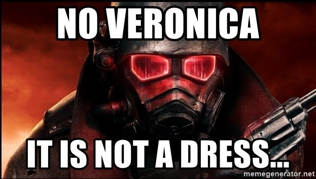 Fallout  - no veronica it is not a dress...