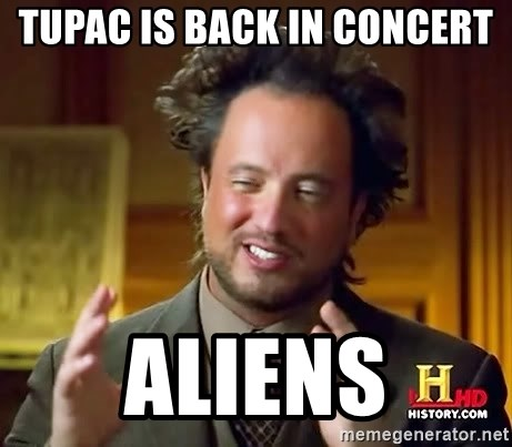 Ancient Aliens - Tupac is back in concert Aliens