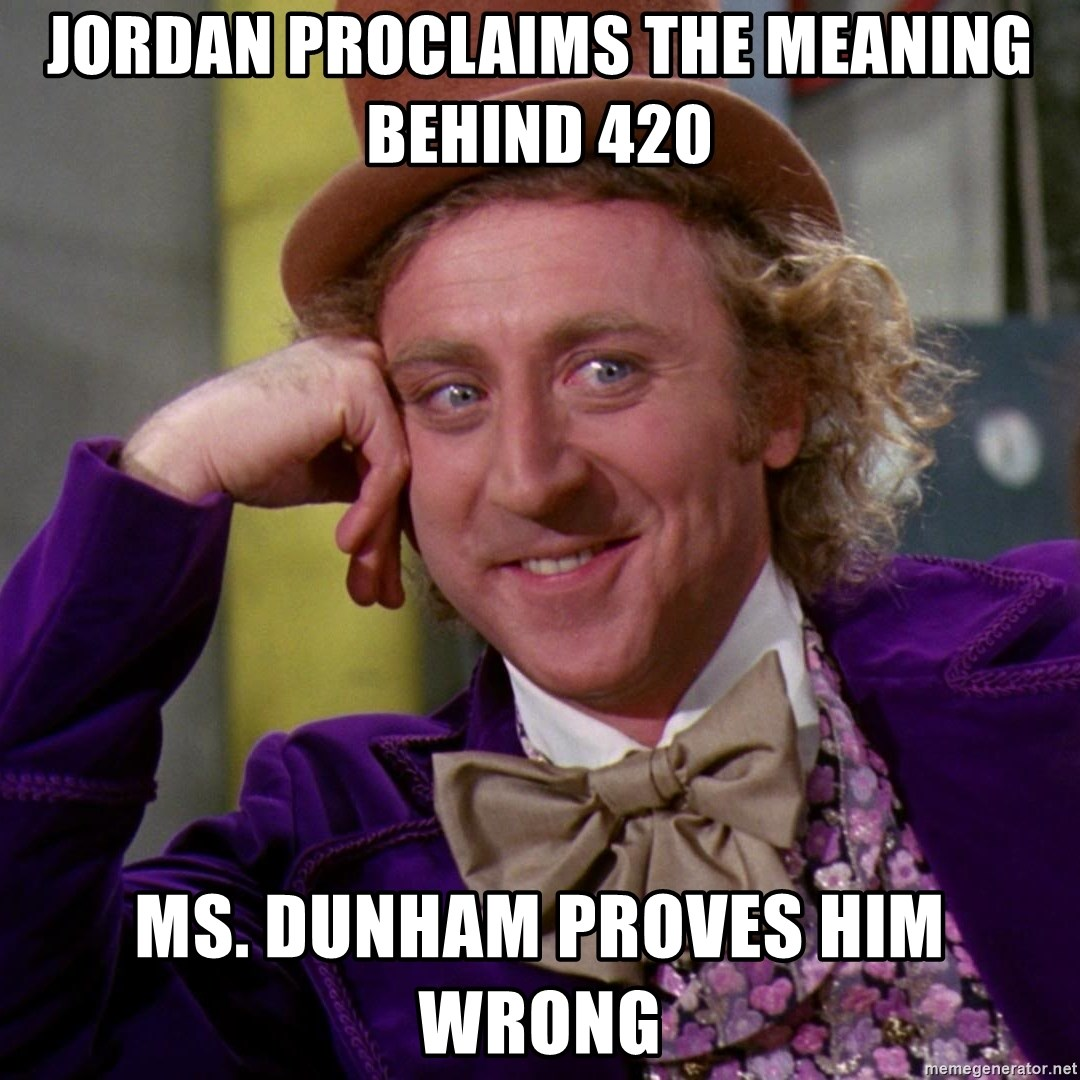 jordan proclaims the meaning behind 420 ms dunham proves him wrong jordan proclaims the meaning behind 420 ms dunham proves him wrong