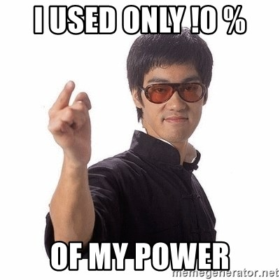Bruce Lee - I USED ONLY !0 %  OF MY POWER