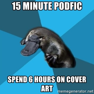 Podfic Platypus - 15 minute podfic spend 6 hours on cover art