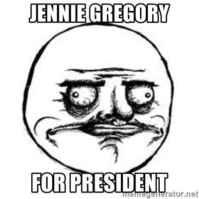 Me Gusta face - Jennie gregory for president