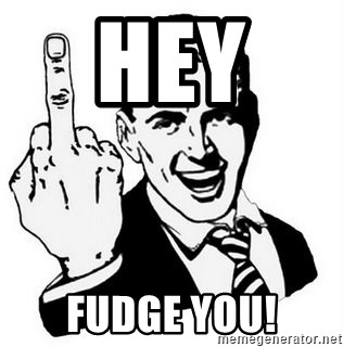 Que Te Jodan - Hey  fudge you!